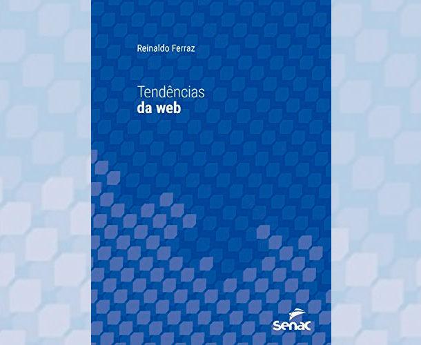 Capa do livro Tendências da Web, de Reinaldo Ferraz, pela editora Senac